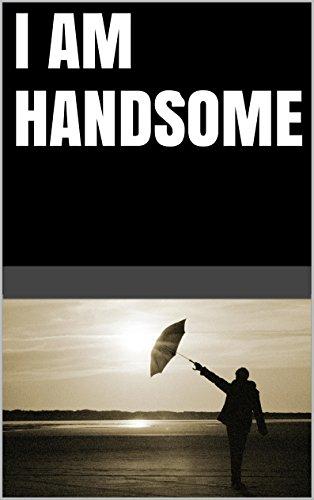 Lanni Tolls - I am handsome (Change your beliefs change your life)