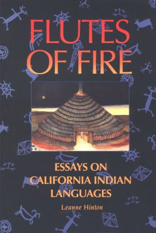 Flutes of Fire: The Indian Languages of California, LEANNE HINTON