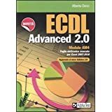 ECDL Advanced 2.0 Modulo AM4. Foglio elettronico avanzato per Excel 2007/2010di Alberto Clerici