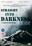 Straight Into Darkness [DVD] [2005]