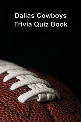 Dallas Cowboys Trivia Quiz Book