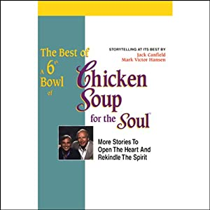 The Best of a 6th Bowl of Chicken Soup for the Soul Audiobook