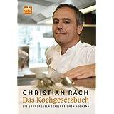"""Das Kochgesetzbuch: Die Grundlagen erfolgreichen Kochensvon """"Christian Rach"""""""