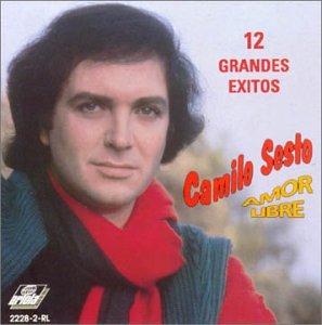 Camilo Sesto - Amor Libre - 12 Grandes Exitos - Zortam Music