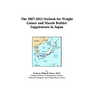 ... 2012 Outlook for Weight Gainer and Muscle Builder Supplements in Japan