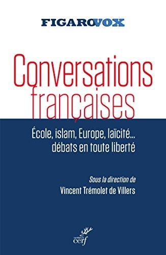 Conversations françaises - École, islam, Europe, laïcité... débats en toute liberté