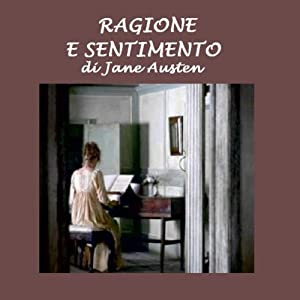 Ragione e sentimento [Sense and Sensibility] | [Jane Austen]