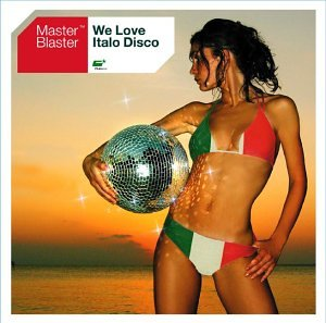 Master Blaster - We Love Italo Disco - Zortam Music