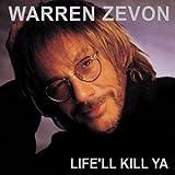 Life'll Kill Ya ~ Warren Zevon