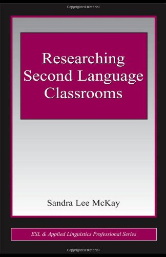 Researching Second Language Classrooms (ESL and Applied...