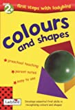 Colours and Shapes (First Steps with Ladybird) Lesley Clark