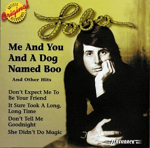 Lobo - Me and You and A Dog Named Boo and Other Hits - Amazon.com