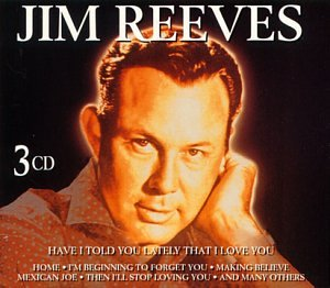 Jim Reeves - Have I Told You Lately That I Love You? - Zortam Music