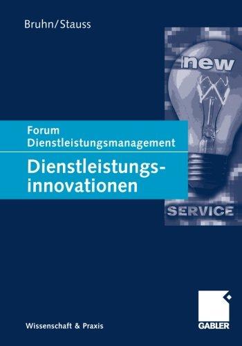 Dienstleistungsinnovationen: Forum Dienstleistungsmanagement (German Edition)