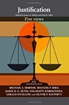 Justification - Five Views by James K.…