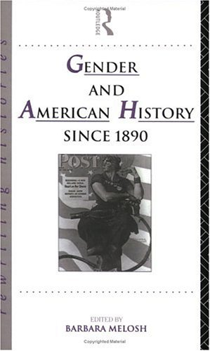 Gender and American History Since 1890 (Rewriting Histories), Barbara Melosh