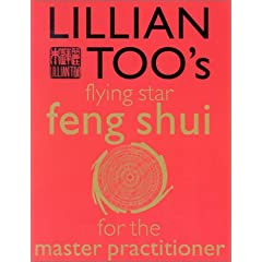 Lillian Too's Flying Star: Feng Shui for the Master Practitioner (Lillian Too's Feng Shui in Small Doses)
