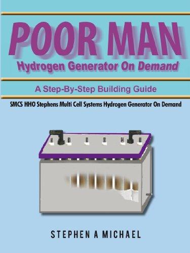 Stephen A Michael - Poor Man Hydrogen Generator On Demand