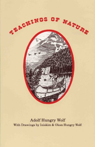 Teachings of Nature, Adolf Hungry Wolf