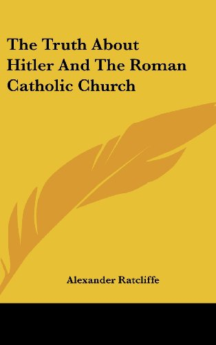 The Truth About Hitler And The Roman Catholic Church