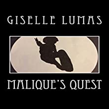 Malique's Quest (       UNABRIDGED) by Giselle Lumas Narrated by Giselle Lumas