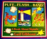 Puff...flash...bang!: A Book About Signals