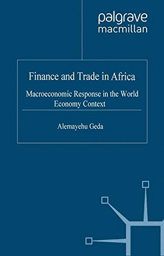 Finance and Trade in Africa: Macroeconomic Response in the World Economy Context (International Finance and Development)