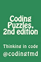 Coding Puzzles, 2nd edition: Thinking in code Front Cover