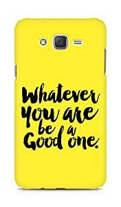 Amez Whatever you are Be a Good One Back Cover For Samsung Galaxy J7