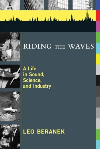 Riding the Waves: A Life in Sound, Science, and Industry (Perspecta)