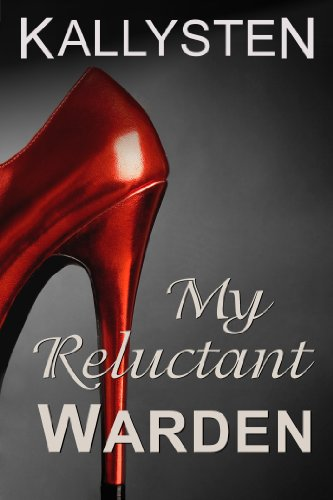 My Reluctant Warden (Ward of the Vampire Serial) by Kallysten