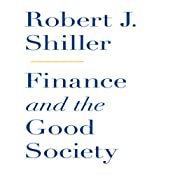 Finance and the Good Society | [Robert J Shiller]