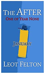 The After: One of Year None: January (Dawn of Year None - Novelette Series)