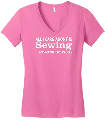 All I Care About Is Sewing And Maybe Two People Juniors V-Neck Xl True Pink