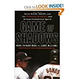 Game of Shadows Barry Bonds, BALCO and The Sterioids Scandal
