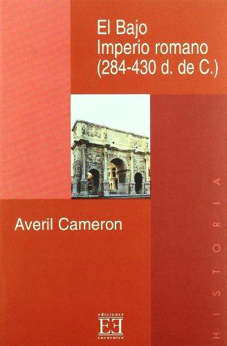 El Bajo Imperio Romano, 284-430 D.C.