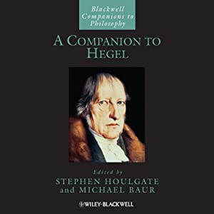 A Companion to Hegel | [Stephen Houlgate, Michael Baur]