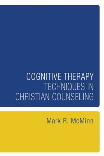 Cognitive Therapy Techniques in Christian Counseling (Resources for Christian Counseling)