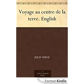 Voyage au centre de la terre. English (English Edition)