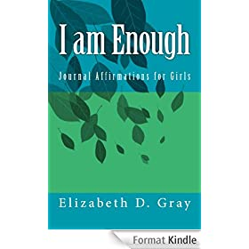 I am Enough: Journal Affirmations for Girls (English Edition)