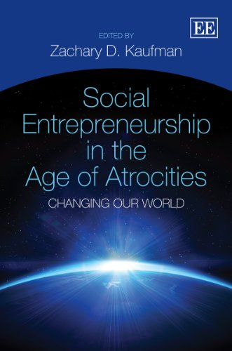 Social Entrepreneurship in the Age of Atrocities: