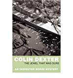 Colin Dexter The Jewel That Was Ours