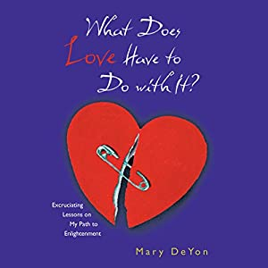 What Does Love Have to Do With It? Audiobook