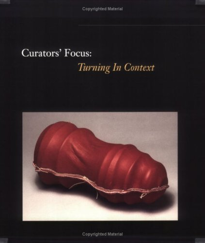 Curators Focus : Turning in Context : Physical, Emotional, Spiritual, and Intellectual, ALBERT B. LECOFF