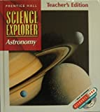 Astronomy, Teacher's Edition (Science Explorer, Vol. J) (0134345614) by Michael J. Padilla