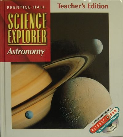 Astronomy, Teacher's Edition (Science Explorer, Vol. J)