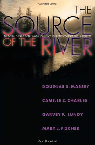 The Source of the River: The Social Origins of Freshmen...