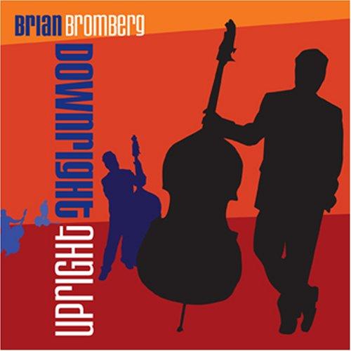 Brian Bromberg - Downright Upright - Zortam Music