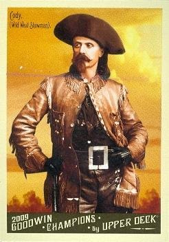 Buffalo Bill Cody trading card (Wild West Showman) 2009 Upper Deck Goodwin Champions #66