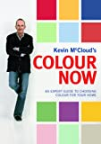 img - for Kevin McCloud's Colour Now: An Expert Guide to Choosing Colour for Your Home book / textbook / text book